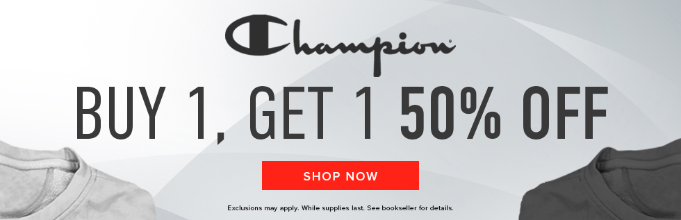 Picture of shirts. Champion: buy 1, get 1 50% off. Exclusions may apply. While supplies last. See bookseller for details.