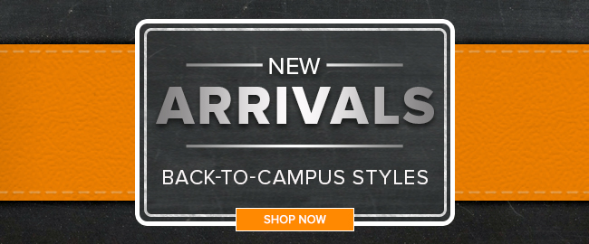 New arrivals, Back-to-Campus styles. Click to shop now.